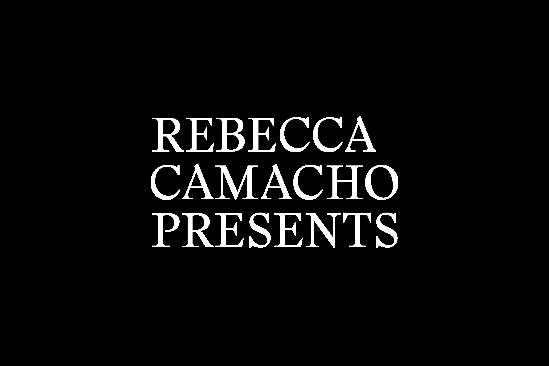 Rebecca Camacho Presents