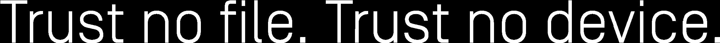 OPSWAT headline Trust no file. Trust no device.